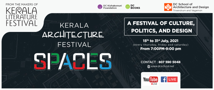 """Kerala Architecture Festival -""""SPACES"""" by DC School of Architecture and Design"""